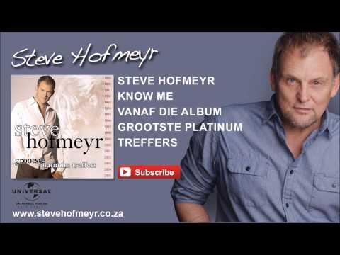 STEVE HOFMEYR - Know Me