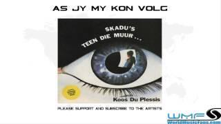 Koos Du Plessis - As Jy My Kon Volg