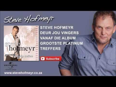 STEVE HOFMEYR - Deur Jou Vingers