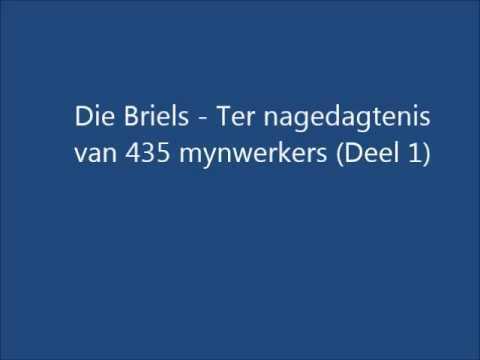 Die Briels - Ter Nagedagtenis Van 435 Mynwerkers (Deel 1)