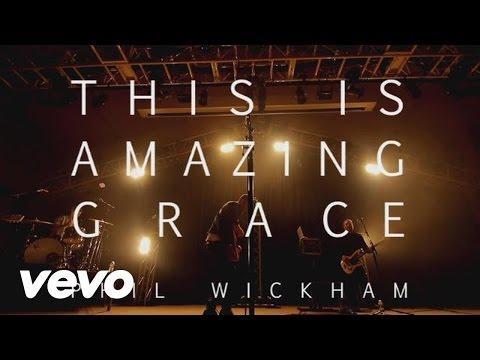 Phil Wickham - This Is Amazing Grace
