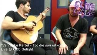 Van Coke Kartel - Tot Die Son Uitkom (live @ Club Delight)