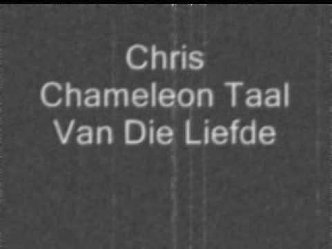 Chris Chameleon Taal Van Die Liefde.wmv