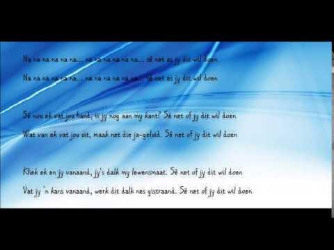 Nicholis Louw - Sê Net As Jy Dit Wil Doen (Lyrics)