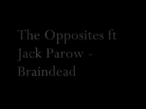The Opposites Ft. Jack Parow - Braindead