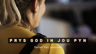 Om God in alle omstandighede te prys. Karlien Van Jaarsveld