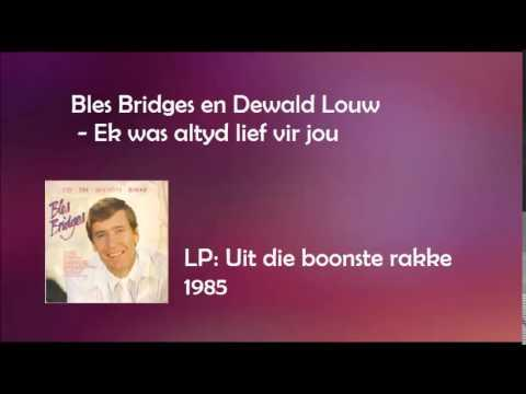 Bles Bridges En Dewald Louw - Ek Was Altyd Lief Vir Jou
