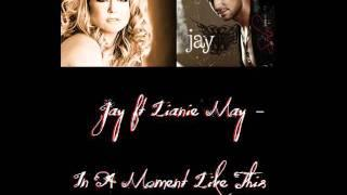 Jay Ft Lianie May - In A Moment Like This