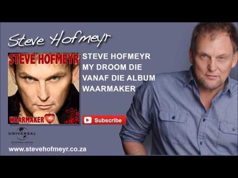 STEVE HOFMEYR - My Droom Die