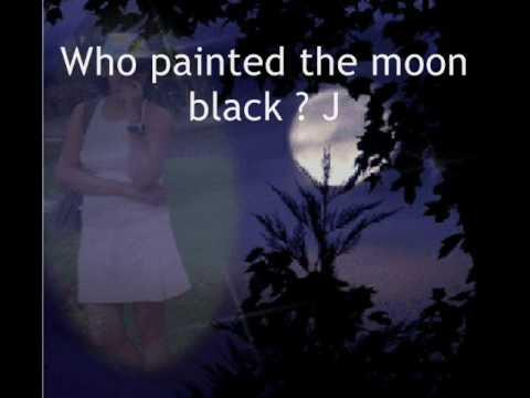 Who Painted The Moon Black